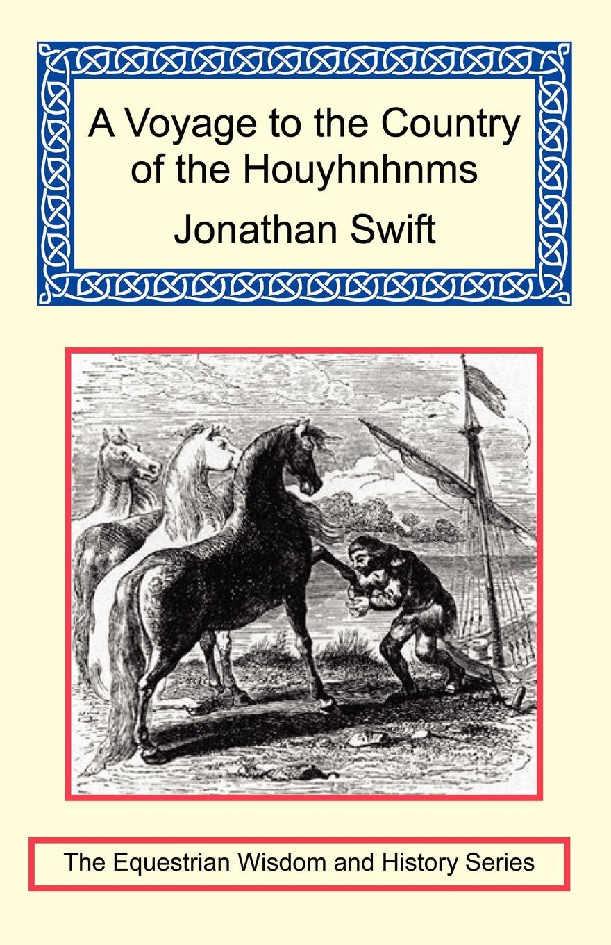 the depiction of the voyage to the country of the houyhnhnms in gullivers travels by jonathan swift Jonathan swift's gulliver's travels  probably gulliver's first voyage to the literature gulliver's travels houyhnhnms human behavior human depravity.